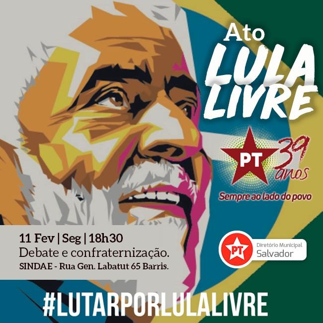 ato-lula-livre-pt Em comemoração aos seus 39 anos, PT faz atos pela liberdade de Lula Politica